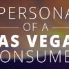Consumer Journey Learnings: Personas of a Las Vegas Visitor