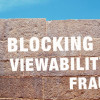 The Triple Threat Of Ad Blocking, Viewability & Fraud