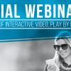 "Webinar: ""Understanding The Power of Interactive Video, Play By Play"""